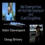 Kiler Davenport Live with Host Kiler Davenport and Guest Doug Briney