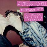Mixtape #12: Un Mundo Sensual y Bizarro