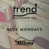 Trend Records Radioshow 022 by Blue Mondays
