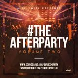 DJAlexSmith Presents #TheAfterParty Volume 2