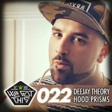 WE GOT THIS MIX SERIES 022 - DEEJAY THEORY X HOOD PRI$M$