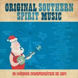Original Southern Spirit Music - 20 música indispensáveis de 2014
