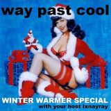 Way Past Cool - Episode 67 : Winter Warmer Christmas Mix