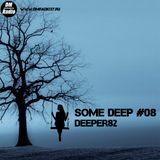 Deeper82 - Some Deep #008 on DMRadio (05.02.2019)