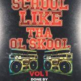 No School Like tha Ol'school Vol 3 White Smoke Entertainment