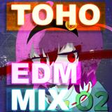 TOHO EDM ONLY MIX VOL.2