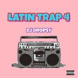LATIN TRAP 4 - Dj DROPSY