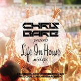 Chris Bare presents Life In House