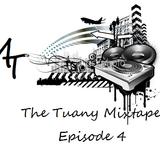 The Tuany Mixtape - Ep 4