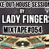 #MIXTAPE054 - Make Out House Sessions (part 1) by DJ Lady Fingers