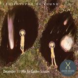 Philosophy Of Sound – December '11 Mix for Golden Scissors