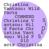 SIDES010 - Christina Vantzou: Wild Facts