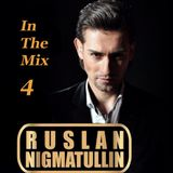 Ruslan Nigmatullin - In The Mix 4 (Deep Mix)