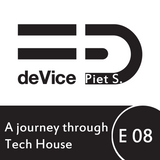 Piet S. - A journey through Tech House - Episode 08 - Tracklist & Free Download