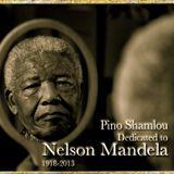 PINO SHAMLOU - DEDICATED TO NELSON MANDELA 1918 - 2013