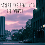 Spread the beat #10 - Tee dunky