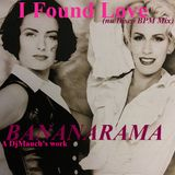 I Found Love (nu-disco BPM Mix) BANANARAMA