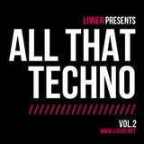 Livier - All That Techno Vol.2