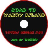 ROAD TO WAKKY ISLAND LOVERS REGGAE MIX