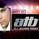 Best Of ATB (DJ JeAnne Remix)