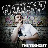 Filthcast 027 featuring The Teknoist