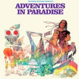ADVENTURES IN PARADISE #5 with Groove Line Records' Wayne Dickson (26/07/18)