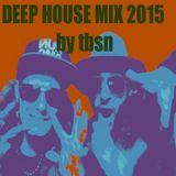DEEP HOUSE MIX 2015 by TBSN
