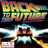BACK TO THE FUTURE:THE MIXTAPE VOL1 - MIXED BY SCARCHA VYBZ & DJ CHILLOUT