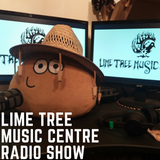 Lime Tree Music Centre Radio Show, July 12, 2018