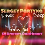 Sergey Partyka & Dmitry OakHeart - Live @ Deep mix Vol 1