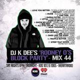RODNEY O'S BLOCK PARTY (KIIS FM & IHEARTRADIO) MIX 44