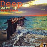 Deep Warm Up! & Roosticman
