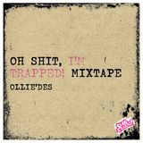 Ollie`des - Oh Shit, I'm Trapped! Mixtape