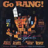 Go BANG! Celebrates Sylvester, September 2019. Full Night. Music by your Resident DJs. For Our Hero!
