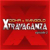 Xtravaganza episode 2 by Dohr & Mangold