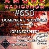 650 AMORE Radio Show Domenica 8 Novembre 2015 LORENZOSPEED JEJA MARKO STEFANO CARPI QUAKEPC