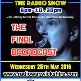RW076 - THE JOHNNY NORMAL FINAL RADIO SHOW - 25TH MAY 2016- RADIO WARWICKSHIRE