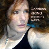 Goddess KRING podcast #16
