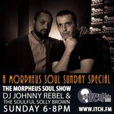 DJ Johnny Rebel & Soulful Solly Brown - Morpheus Soul Show 91