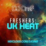 @DJOneF Freshers: UK Heat