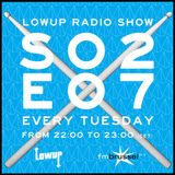 Lowup Radio Show S02E07