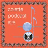 Colette Podcast #28