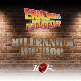 Millennium Hip Hop Pt. 1 with Eric The Tutor - 13th July 2014