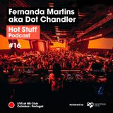 Hot Stuff 016 with Fernanda Martins aka Dot Chandler (Live at NB Club, Coimbra, Portugal)
