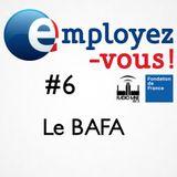 Employez-vous #6 : le BAFA