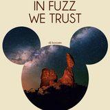 in Fuzz we trust --DJ set-- // 1.3