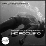 Fernando Barreto - No Focus 10 Cosmos-Radio