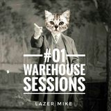 Warehouse Sessions #01: Lazer Mike