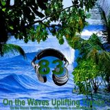 # UPLIFTING TRANCE - On the Waves Uplifting Trance LXXXIII.
