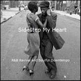 Sidestep My Heart - Soulful Downtempo